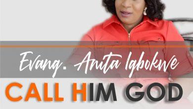Photo of Call Him God – Evang. Anita Igbokwe (Mp3 and Lyrics)