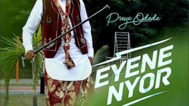 Photo of Preye Odede – Eyene Nyor (Marvelous) (Mp3, Video and Lyrics)