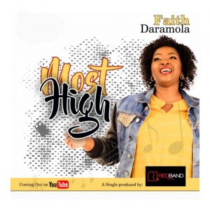 Most High by Faith Daramola Mp3, Video and Lyrics