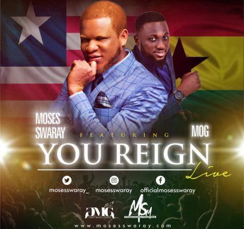 Photo of You Reign – Moses Swaray Ft. MOG (Mp3 and Lyrics)