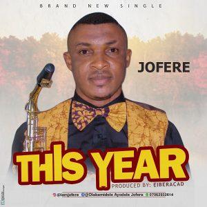 This Year by Olabamidele Ayodele (Jofere) Mp3 and Lyrics