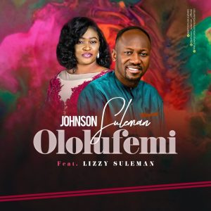 Ololufemi by Johnson Suleman Ft. Lizzy Suleman Mp3 and Video