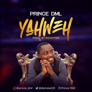 Download Yahweh by Prince DML Mp3