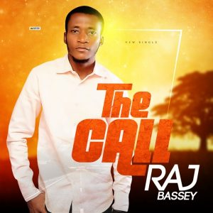 The Call by Raj Bassey Mp3 and Lyrics