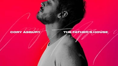 Photo of The Father's House – Cory Asbury (Video and Lyrics)