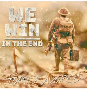 We Win in The End by Tomi Favored Mp3 and Video