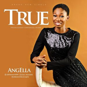 True by Angella Mp3 and Lyrics