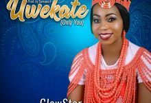 Photo of Uwekate (Only You) – Glowstar (Mp3, Video and Lyrics)