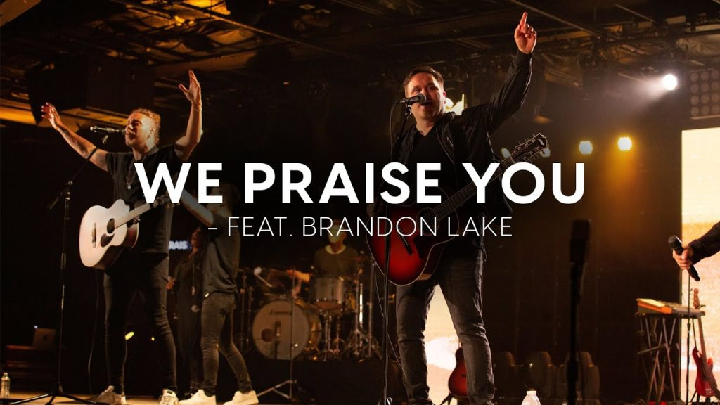 We Praise You by Matt Redman Mp3, Video and Lyrics