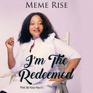 I'm The Redeemed by Meme Rise Mp3