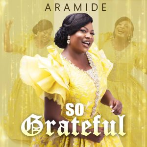 So Grateful by Aramide Mp3