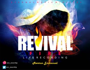 Revival Fire by Awarun Emmanuel Mp3 and Lyrics