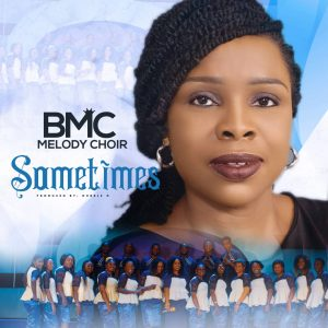 Sometimes by BMC Melody Choir Mp3 and Video