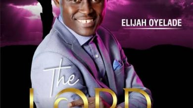 Elijah Oyelade by The Lord of All Mp3, Video and Lyrics