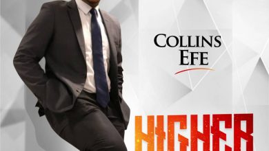 Photo of Higher – Collins Efe (Mp3 and Lyrics)