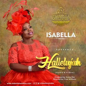 Hallelujah by Isabella Melodies Mp3, Video and Lyrics