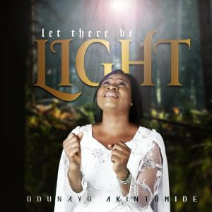 Let There Be Light by Odunayo Akintomide Mp3