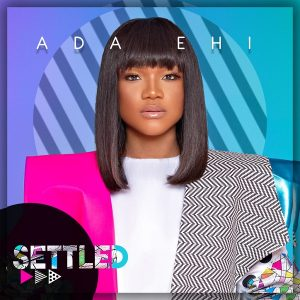 Settled by Ada Ehi Mp3, Video and Lyrics