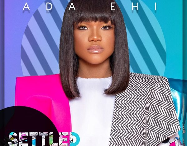 Photo of Ada Ehi – Settled (Mp3, Video and Lyrics)