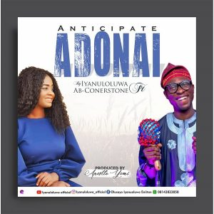 Adonai Mp3 by Iyanuloluwa Ft. Ab Cornerstone Mp3 and Lyrics