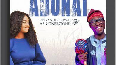 Adonai by Iyanuloluwa Ft. Ab Cornerstone Mp3 and Lyrics