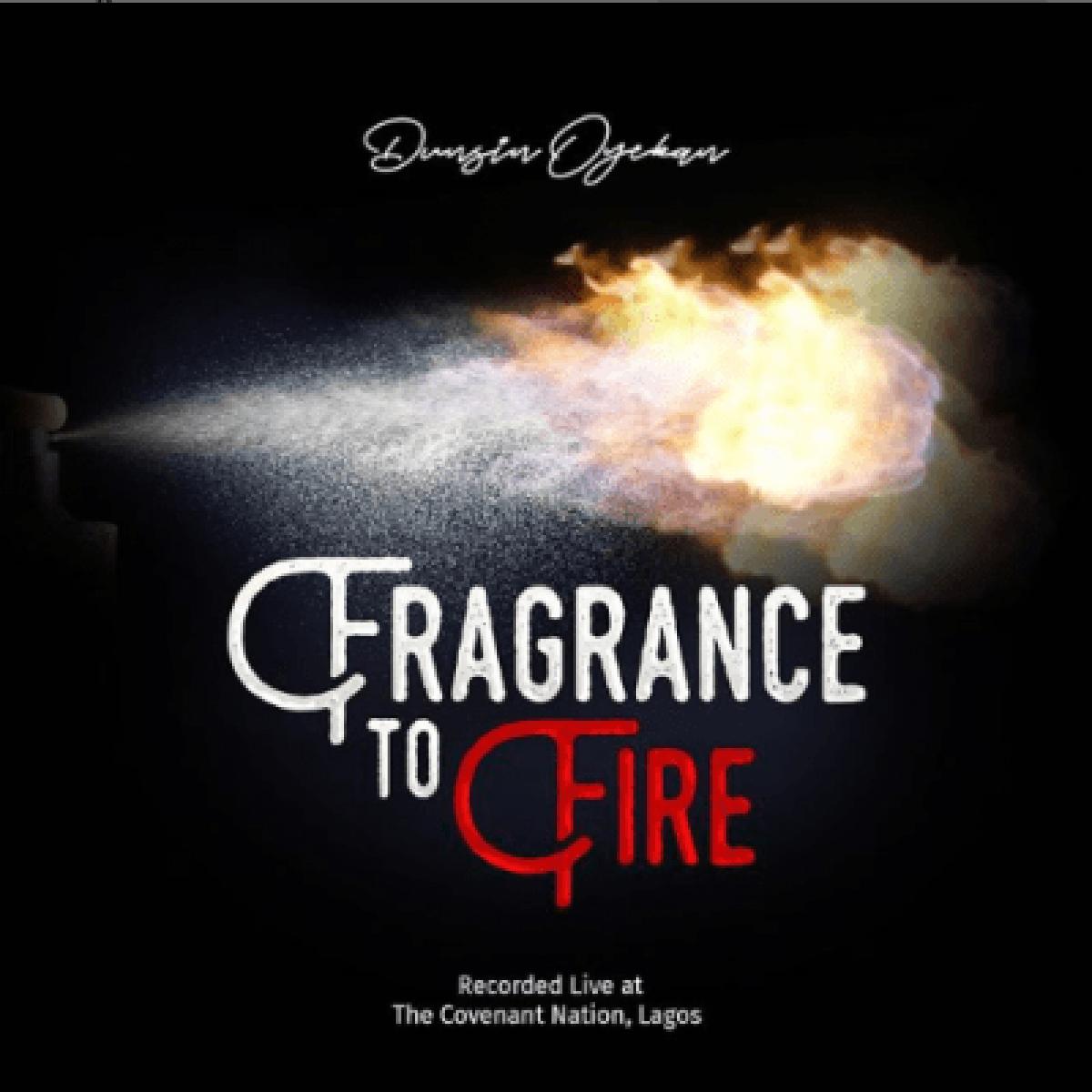 Download Dunsin Oyekan Fragrance To Fire Mp3 Lyrics Video Jesusful