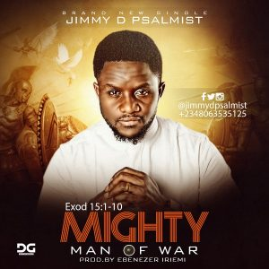 Mighty Man of War by Jimmy D Psalmist Mp3, Video and Lyrics