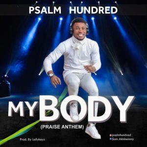 My Body (Praise Anthem) by Psalm Hundred Mp3 and Lyrics