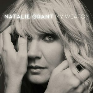 My Weapon by Natalie Grant Video and Lyrics
