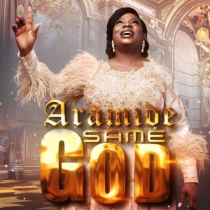 Same God by Aramide Mp3, Video and Lyrics