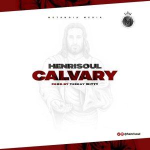 Calvary by Henrisoul Mp3, Video and Lyrics