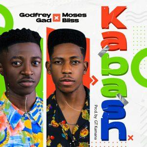 Kabash – Godfrey Gad Ft. Moses Bliss