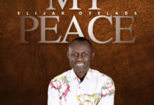 Photo of Elijah Oyelade – My Peace (Mp3, Lyrics, Video)