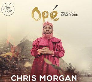 Ope by Chris Morgan (Music Of Gratitude) Mp3, Video and Lyrics