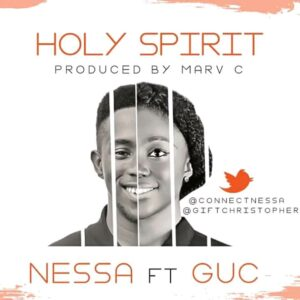 Nessa - Holy Spirit by GUC Mp3 and Lyrics