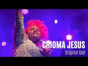 Original God by Chioma Jesus Mp3, Lyrics, Video