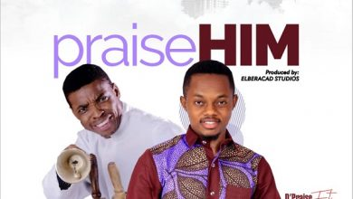 Photo of D'Praiz – Praise Him Ft. Ayobami Ajewole (Woli Agba) Mp3, Lyrics