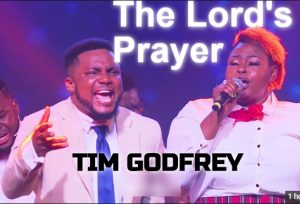 The Lord's Prayer by Tim Godfrey Mp3, Lyrics and Video