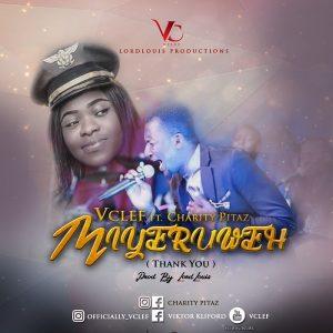 Miyeruweh (I Hail You) by VCLEF Ft. Charity Pitaz Mp3, Lyrics