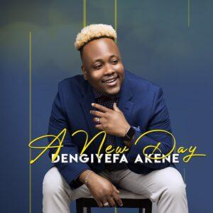 A New Dawn EP by Dengiyefa Akene Mp3