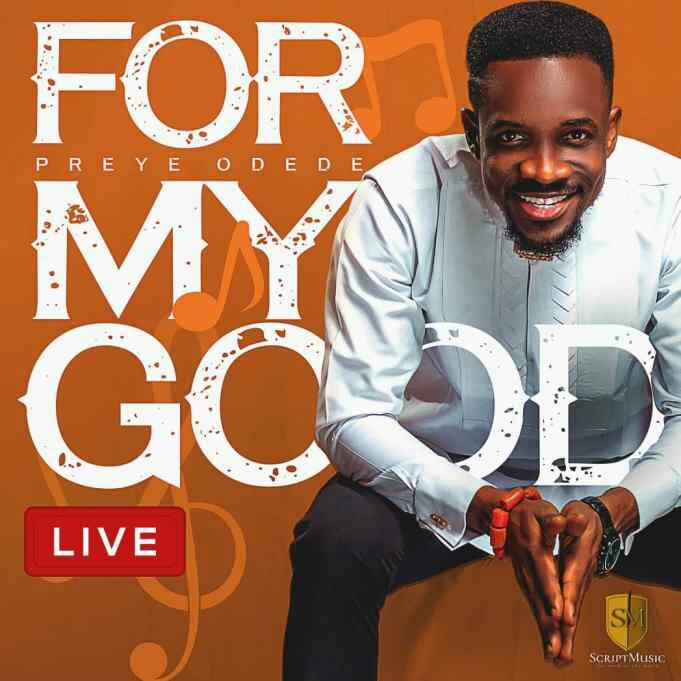Preye Odede – For My Good MP3 Music Download