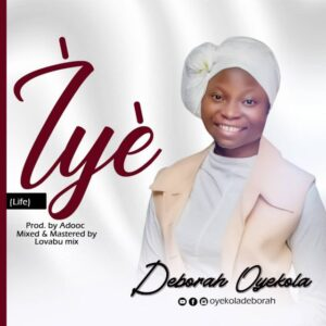 IYE by Deborah Oyekola Mp3, Lyrics