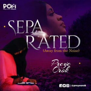 Separated Away From the Noise by Preye Orok Mp3, Video