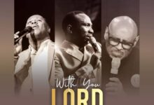 Photo of Pastor Paul Enenche – With You Lord Ft. Micah Stampley & Bishop Paul (Mp3, Lyrics)
