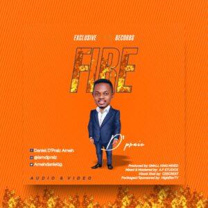 Fire by D'praiz Mp3, Video