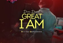 Great I Am by Dare David Mp3, Lyrics, Video