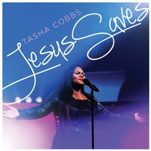 Jesus Saves by Tasha Cobbs Leonard Mp3, Lyrics, Video