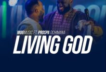 Photo of MOGmusic – Living God Ft. Prospa Ochimana (Video, Lyrics)