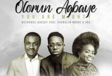 Photo of Nathaniel Bassey – Olorun Agbaye (You Are Mighty) Mp3, Lyrics Ft. Chandler Moore & Oba