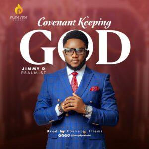 Covenant Keeping God by Jimmy D Psalmist Mp3, Lyrics, Video
